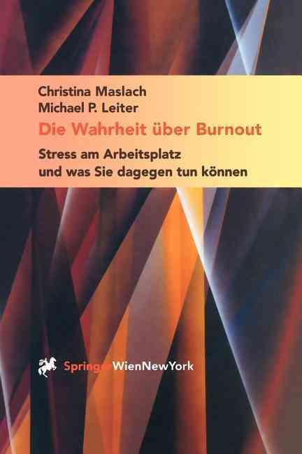 Die Wahrheit Uber Burnout By Maslach, Christina/ Leiter, Michael P./ Lidauer, B. (TRN)